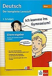 Ich komme ins Gymnasium! Deutsch 3. Klasse. Der komplette Lernstoff