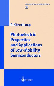 Photoelectric Properties and Applications of Low-Mobility Semiconductors: v. 167 (Springer Tracts in Modern Physics)